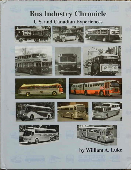Модель 1:1 Bus Industry Chronicle : U.S. and Canadian Experiences - by WILLIAM A. LUKE