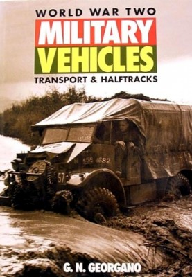 Модель 1:1 World War Two Military Vehicles: Transport & Halftracks (Osprey Automotive) by G.N.Georgano
