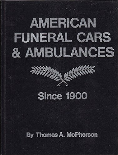 Модель 1:1 American Funeral Cars & Ambulances By Thomas A. McPherson 1973