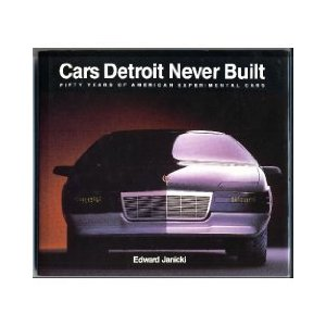 Модель 1:1 Cars Detroit Never Built by Edward Janicki