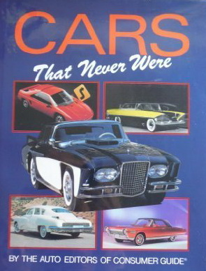 Модель 1:1 Cars That Never Were Hardcover - April, 1994 by auto editors of Consumer Guide