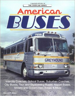 Модель 1:1 American Buses: City, School Yard and Highway… by Donald F. Wood
