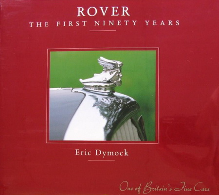 Модель 1:1 ROVER THE FIRST NINETY YEARS 1904 – 1994 - ERIC DYMOCK